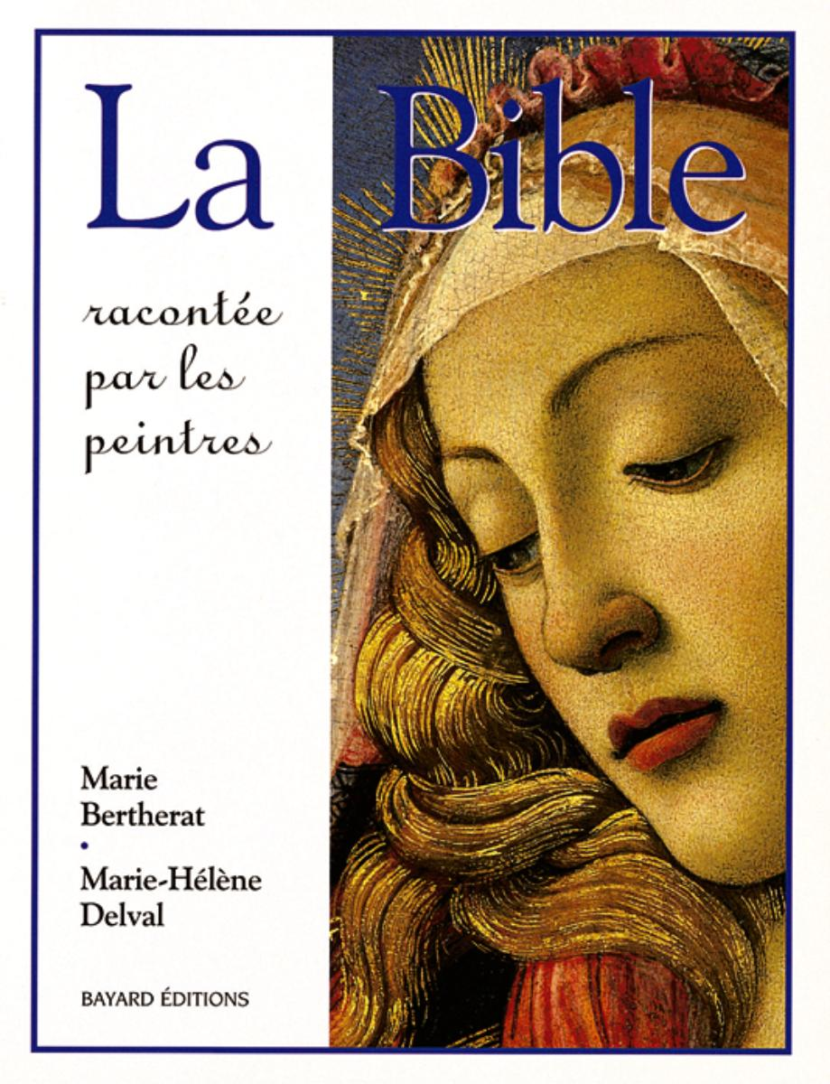 Couverture de «BIBLE RACONTÉE PAR LES PEINTRES (LA)»