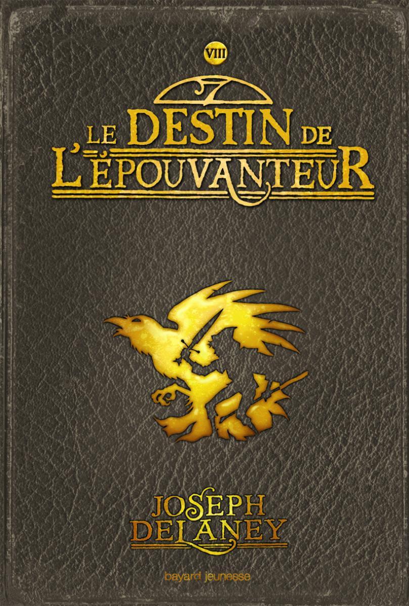 Couverture de «DESTIN DE L'EPOUVANTEUR (LE) – T8»