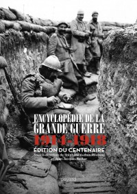 Couverture «ENCYCLOPÉDIE DE LA GRANDE GUERRE : 1914 -1918»