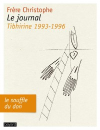 Couverture « JOURNAL, TIBHIRINE 1993-1996 »