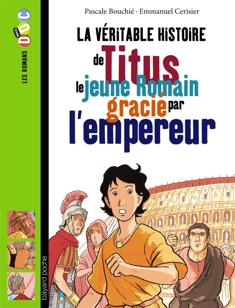 Couverture de «La véritable histoire de Titus, le jeune romain grâcié par l'empereur»
