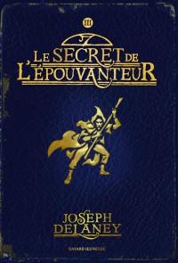 Couverture «SECRET DE L'EPOUVANTEUR (LE) – T3»