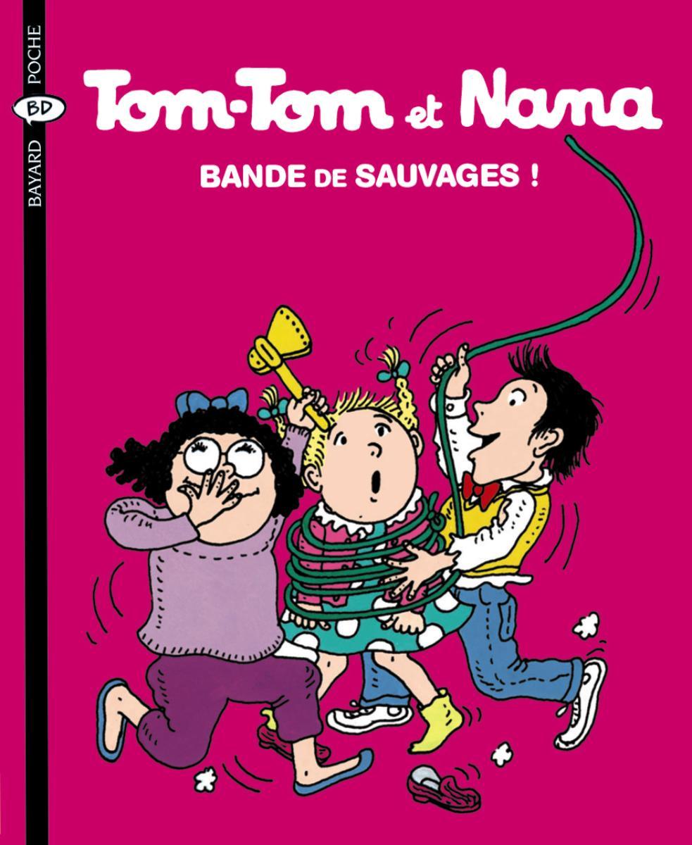 Couverture de «Tom Tom et Nana – Bandes de sauvages – T6»