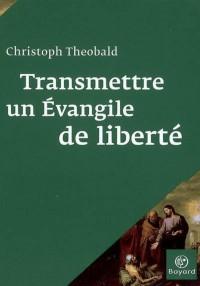 Couverture «Transmettre un évangile de liberté»
