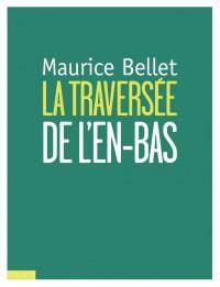 Couverture «TRAVERSÉE DE L'EN-BAS (LA)»