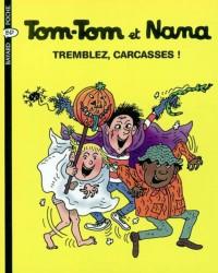 Couverture «Tremblez, carcasses! -Tom Tom et Nana – T26»