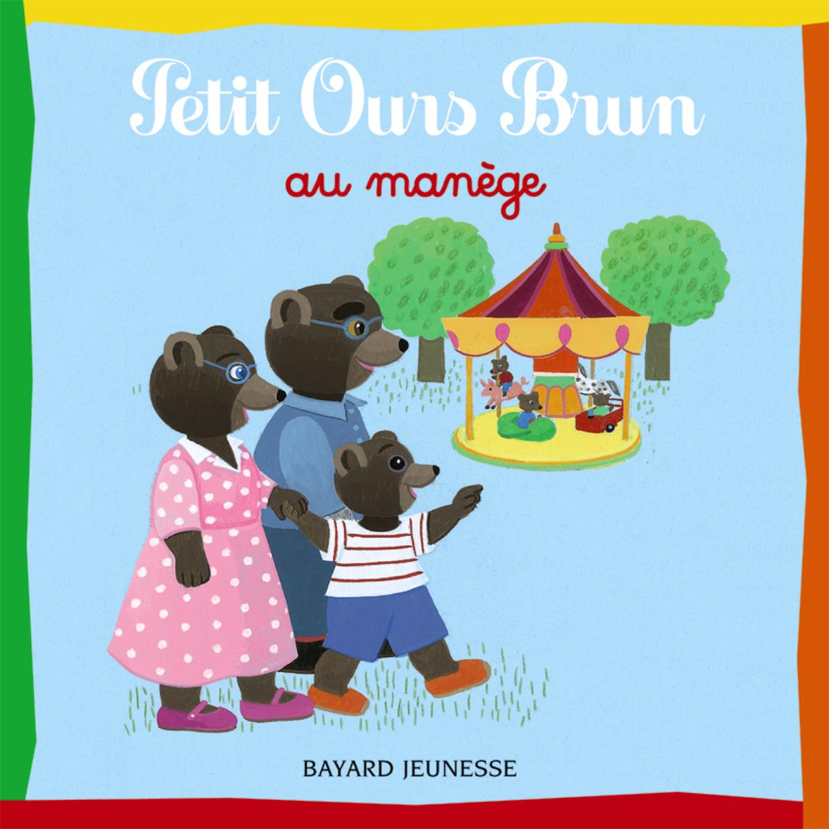 Couverture de «PETIT OURS BRUN AU MANÈGE»