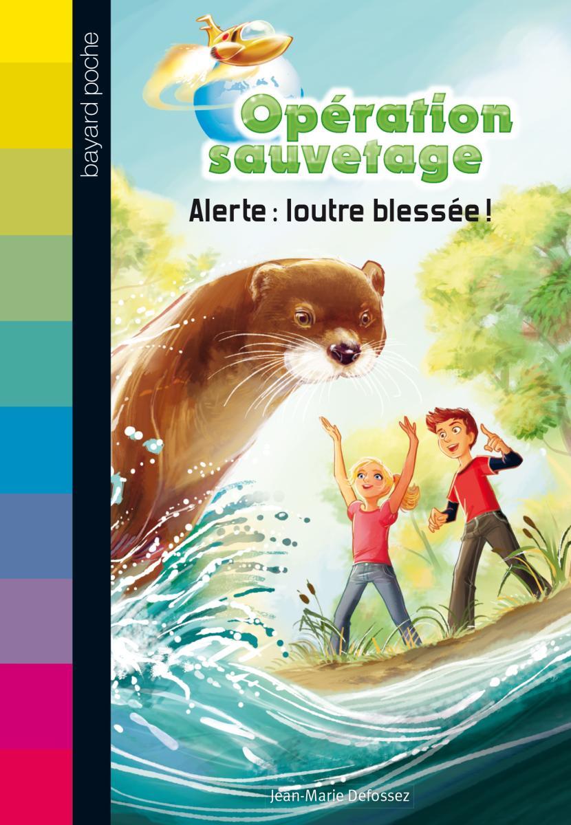 Couverture de «Alerte : loutre blessée !»