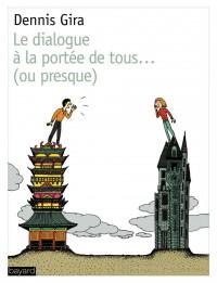 Couverture «DIALOGUE A LA PORTEE DE TOUS…OU PRESQUE (LE)»