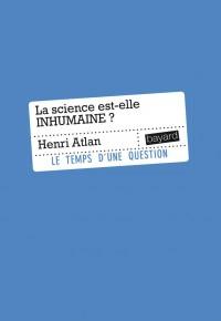 Couverture «LA SCIENCE EST-ELLE INHUMAINE»