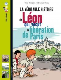 Couverture «LA VÉRITABLE HISTOIRE DE LÉON, QUI VÉCUT LA LIBÉRATION DE PARIS»