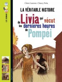Couverture «LA VÉRITABLE HISTOIRE DE LIVIA QUI VÉCUT LES DERNIÈRES HEURES DE POMPÉI»