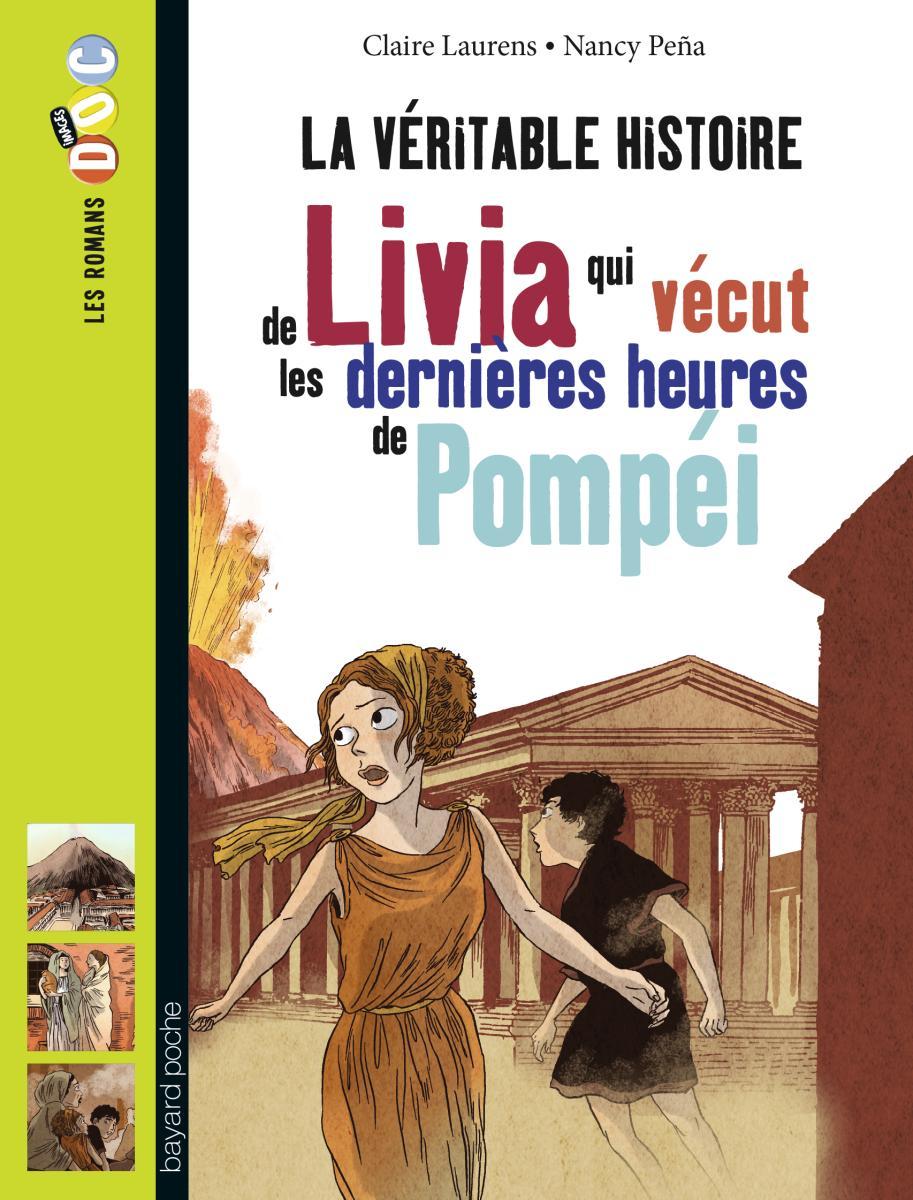 Couverture de «LA VÉRITABLE HISTOIRE DE LIVIA QUI VÉCUT LES DERNIÈRES HEURES DE POMPÉI»