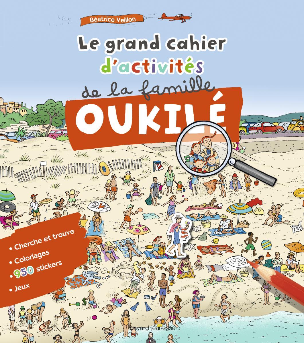 Couverture de «LE GRAND CAHIER D'ACTIVITÉS DE LA FAMILLE OUKILÉ»