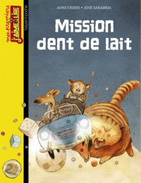 Couverture « MISSION DENT DE LAIT »