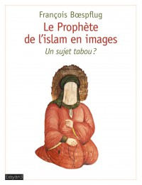 Couverture «PROPHETE DE L'ISLAM EN IMAGES (LE)»