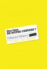 Couverture «QUE FAIRE DE NOTRE CERVEAU ?»