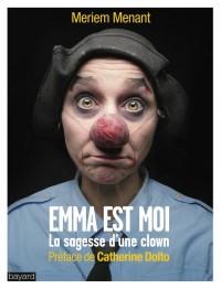 Couverture «EMMA EST MOI : LA SAGESSE D'UNE CLOWN»