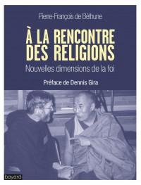 Couverture «LA RENCONTRE DES RELIGIONS : NOUVELLES DIMENSIONS DE LA FOI»
