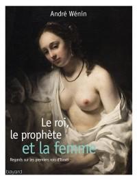 Couverture «Le roi, le prophète et la femme»