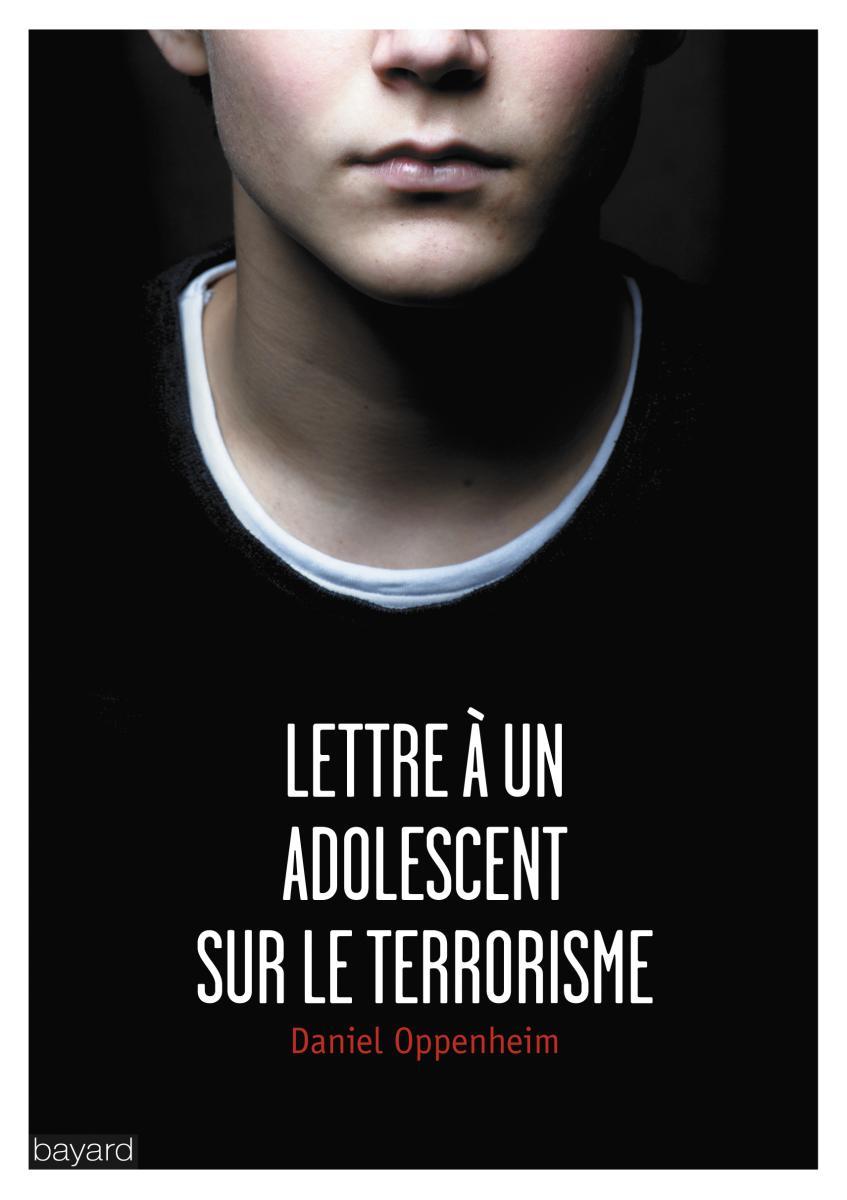 Couverture de «LETTRE À UN ADOLESCENT SUR LE TERRORISME»