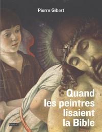 Couverture «Quand les peintres lisaient la Bible»