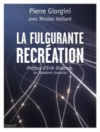Couverture «LA FULGURANTE RÉCRÉATION»