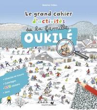 Couverture «Le grand cahier d'activités de la famille Oukilé : hiver»