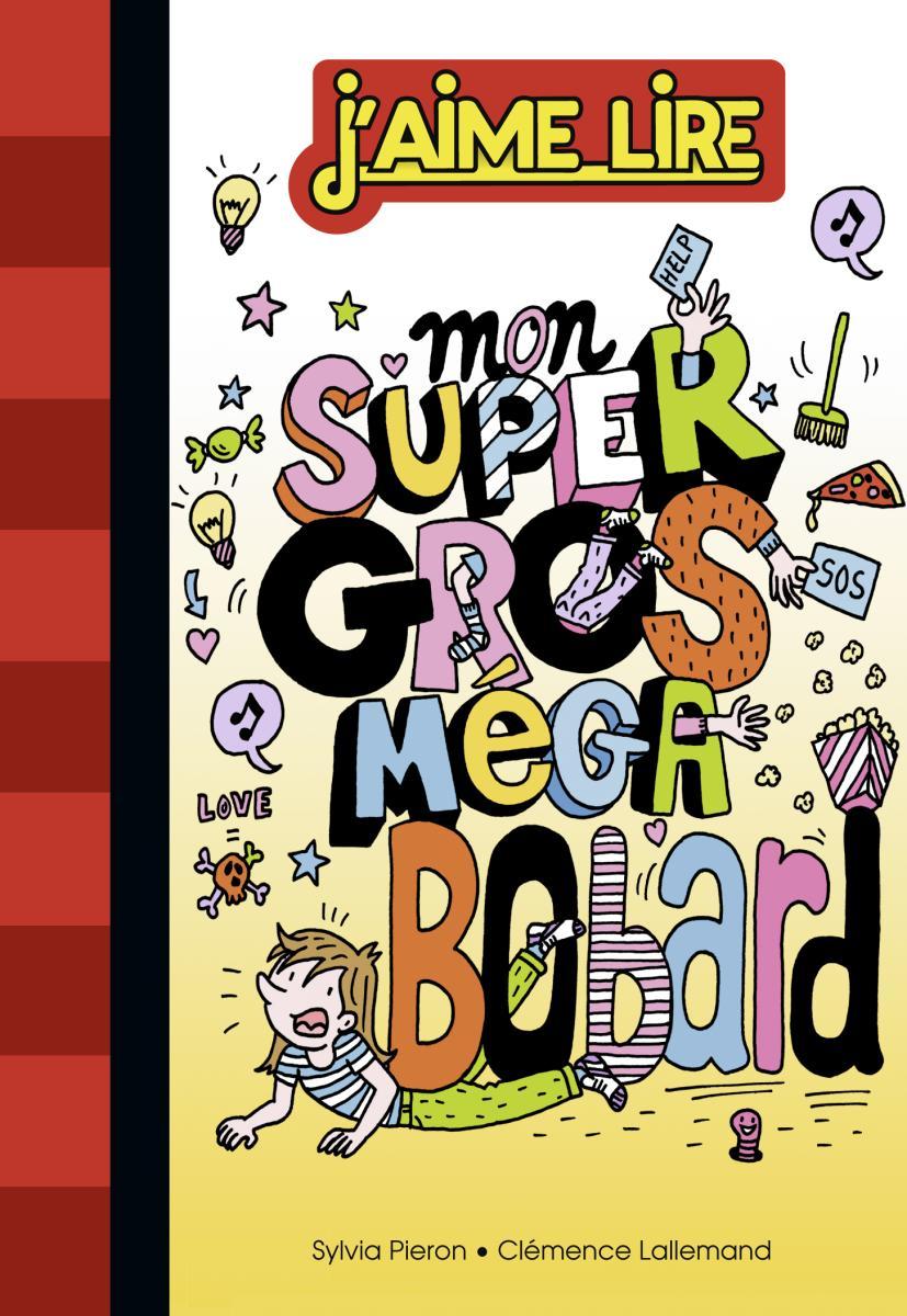 Couverture de «MON SUPER GROS MEGA BOBARD»