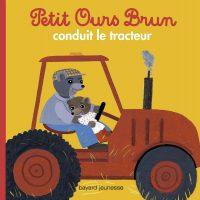 Couverture «Petit Ours Brun conduit le tracteur»