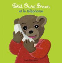 Couverture «PETIT OURS BRUN ET LE TELEPHONE»
