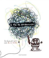 Couverture «A TOI DE GRIBOUILLER !»
