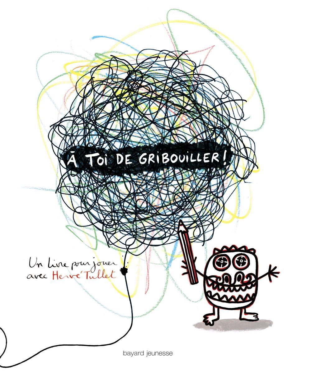 Couverture de «A TOI DE GRIBOUILLER !»