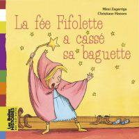 Couverture «FEE FIFOLETTE A CASSE SA BAGUETTE»