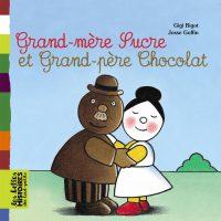 Couverture «GRAND-MERE SUCRE ET GRAND-PERE CHOCOLAT»