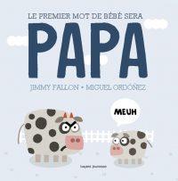 Couverture «Le premier mot de bébé sera PAPA»
