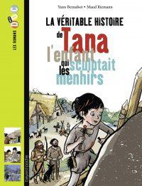 Couverture «La véritable histoire de Tana, l'enfant qui sculptait les menhirs»