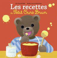Couverture «Les recettes des petits avec Petit Ours Brun»