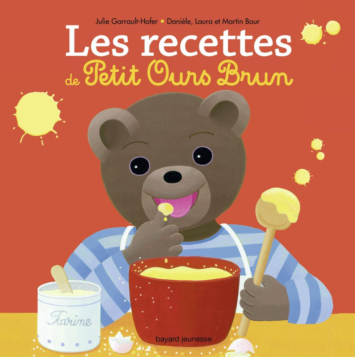 Couverture de «Les recettes des petits avec Petit Ours Brun»