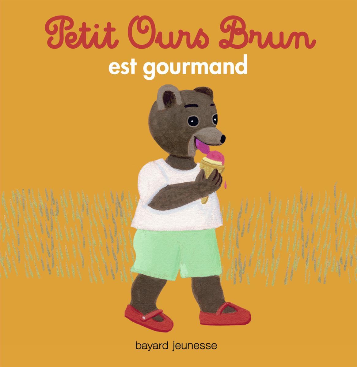 Couverture de «Petit Ours Brun est gourmand»