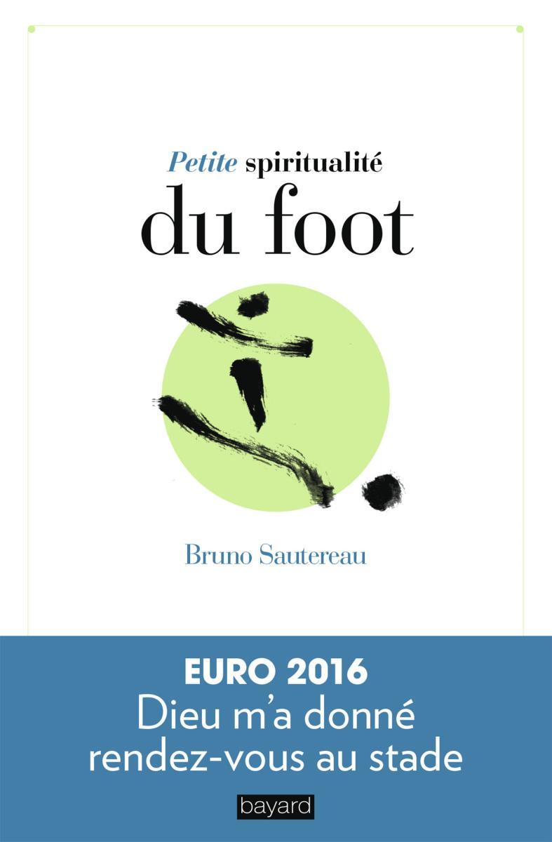 Couverture de «Petite spiritualité du foot»
