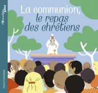 Couverture «La communion, le repas des chrétiens»