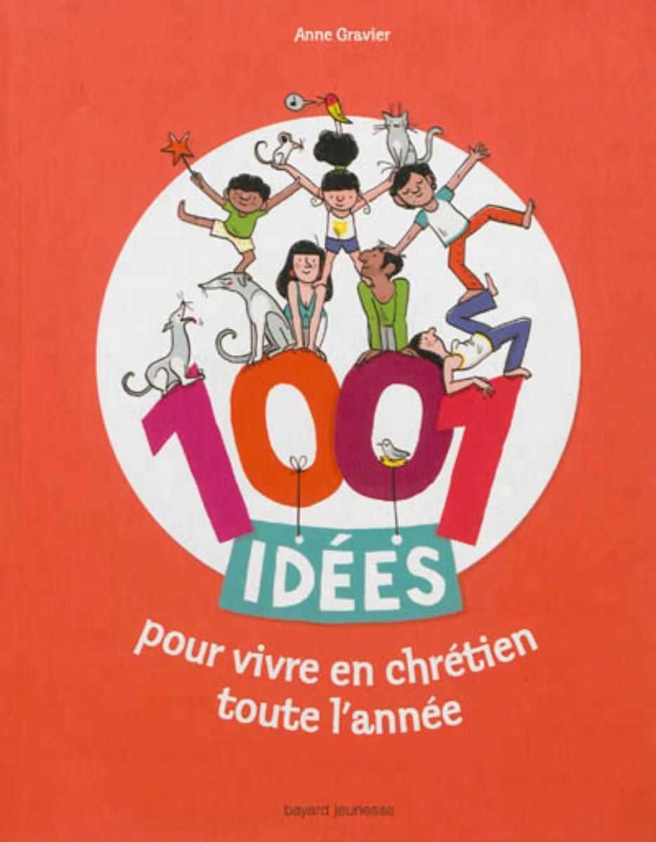 Couverture de «1001 IDEES POUR VIVRE EN CHRETIEN TOUTE L'ANNEE»