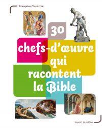 Couverture «30 chefs-d'oeuvre qui racontent la Bible»