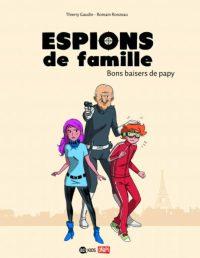 Couverture «Espions de famille, N° 1 : Bons baisers de papy»
