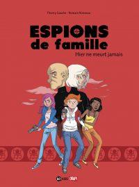 Couverture «Espions de famille, N° 3 :  Hier ne meurt jamais»