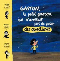 Couverture «Gaston, le petit garcon qui n'arrêtait pas de poser des questions»