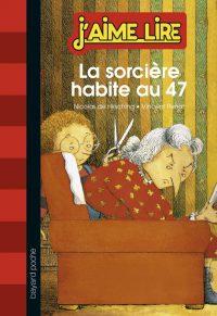 Couverture «LA SORCIÈRE HABITE AU 47»