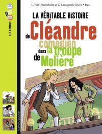 Couverture «La véritable histoire de Cléandre, jeune comédien de la troupe de Molière»