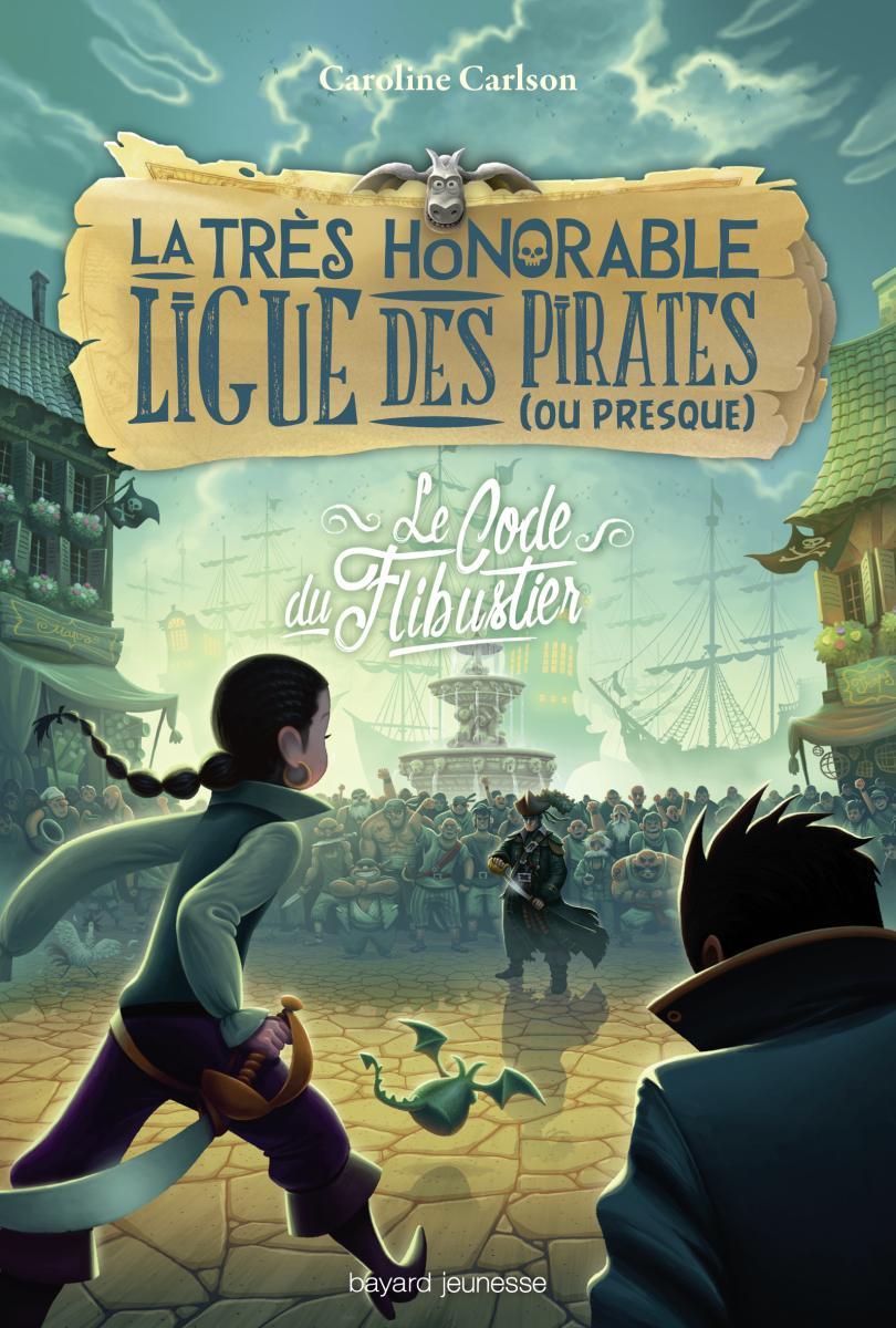 Couverture de «Le code du flibustier – La Très Honorable Ligue des pirates (ou presque) T3»